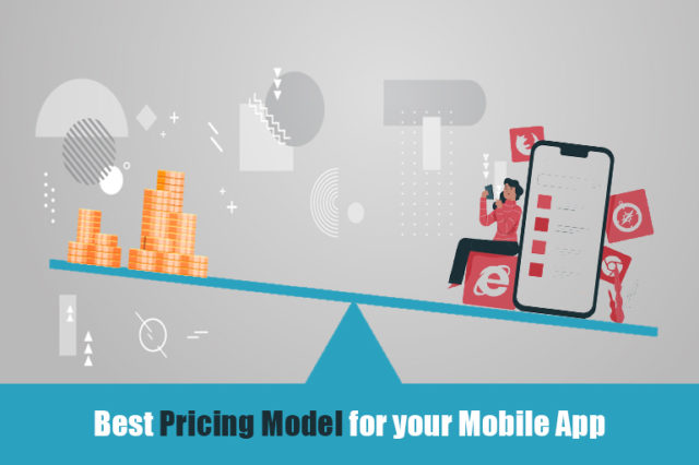How to Choose the Best Pricing Model for your Mobile Applications?